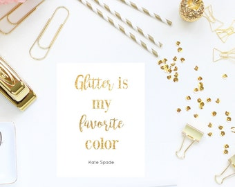Glitter Is My Favorite Color - Kate Spade Quote - Girly Office Decor - Printable - Digital Download