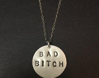 Bad Bitch - INVENTORY PURGE - 30% Off - Basd Ass, Badass, Disc Necklace, Metal Pendant, Circle, Round Necklace, Bad Girl, Metalwork