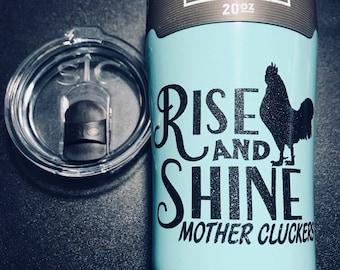 Rise & Shine Mother Clucker Tumbler