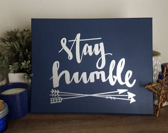 Stay humble Arrows Navy and Silver Canvas Quote Art Wall Hanging Home Decor Dorm Art Quote on Canvas Arrow Drawing Metallic Office Decor