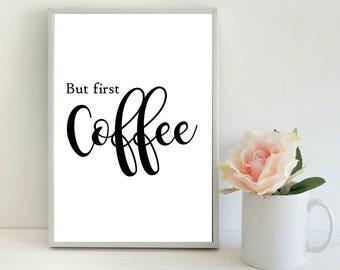 But First Coffee Print, Wall Art, Home Decor, Kitchen Print, Modern Print