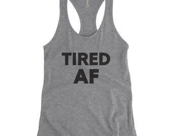 Tired AF Racerback Tank Top
