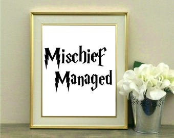 Mischief Managed, Print, Printable, Harry Potter Quote, J.K Rowling, Fan Gift, Instant Digital Download, I solemnly swear I am up to no good