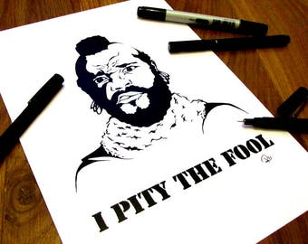 I Pity The Fool (A4 [ISO] / 8.27X11.7 inch print of an original illustration of B. A. Baracus / Mr. T)