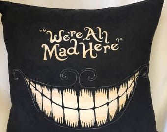 Cheshire Cat 'we're all mad here' Alice cushion