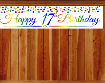 Item#017RPB Happy 17th Birthday Rainbow Wall Decoration Indoor / OutDoor Party Banner  (10 x 50inches)