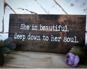 She is beautiful/ quotes / words on wood / wood signs / rustic / daughter/ wife / gallery wall / bedroom sign