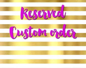 Custom Orders for Brides