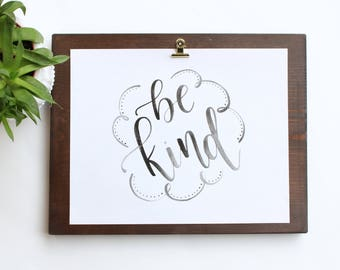 Be Kind Hand Lettered Sign with Wood Display Board
