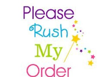 RUSH MY ORDER. Please rush my order. I need it quicker. Help I'm late.