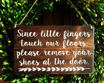 Please remove Shoes Sign |  Since little fingers touch our floors sign | Remove Shoes Sign | No Shoes Door Signs | Remove Shoes Door Sign