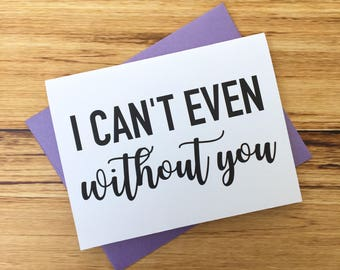I Can't Even Without You | Maid of Honor | Matron of Honor | Funny Bridesmaid Proposal Card | Funny Maid of Honor Proposal Card | Bridesman