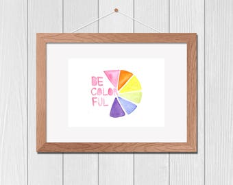 BE COLORFUL WHEEL Instant Download Printable Art