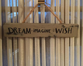 Dream Imagine Wish Sign