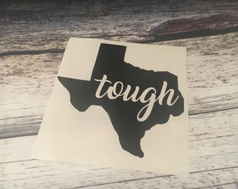 Texas Tough Decal- Come Hell or High Water Decal - Texas Strong-  Texas decal