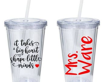 It takes a big heart to shape little minds - Personalized Teacher Gift - Personalized Teacher Tumbler