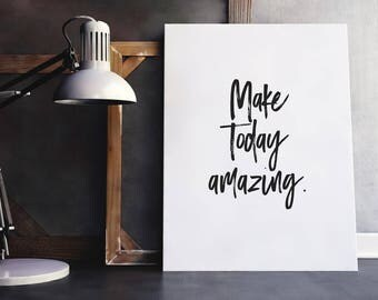 Today Quote | Make Today Amazing, Good Morning, Hello Quote, Awesome Day Quote, Today Quotes, Greetings, Great Day Quote, Good Day Quote