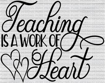 Teaching is a Work of Heart, Teach Love Inspire SVG, Teach SVG, Teacher Svg, Teach Shirt Design, Teach svg, Cricut Cut File, Svg Design