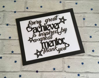 Every great a achiever is inspired by a great mentor thank you paper cut UNFRAMED teacher gift, christmas teacher gift, classroom wall decor
