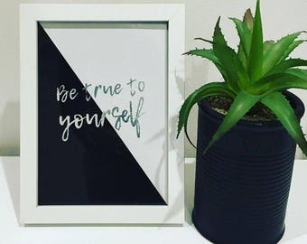 Be True To Yourself - Framed Print