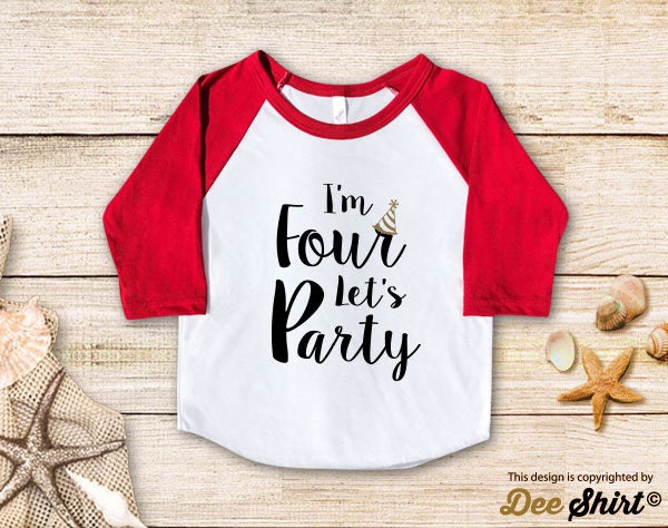 Fourth Birthday Shirt 4th T Im Four Lets Party