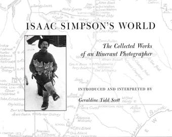 Isaac Simpson's World The Collected Works of an Itinerant Photographer 1990 1st Printing Hardcover