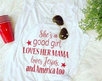 LIMITED TIME ONLY * Shes a good girl loves her mama slouchy tank, america tank, july 4th tank, tom petty, womens slouchy tank