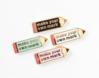 Pencil pin | Make your own mark enamel pin | girl power pin | Teacher gift idea  | Pencil gift | Gift for writer | gift for her
