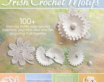 The Go-To Book for Irish Crochet Motifs, by Kathryn White
