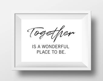 Together is a wonderful place to be Digital Print