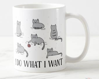 Cat Coffee Mug, Cat Lover Gift, I Do What I Want Cat Mug, Cat Coffee Cup, Cat Mom Gift, Funny Cat Coffee Mug, Crazy Cat Lady Gift, Cat Decor