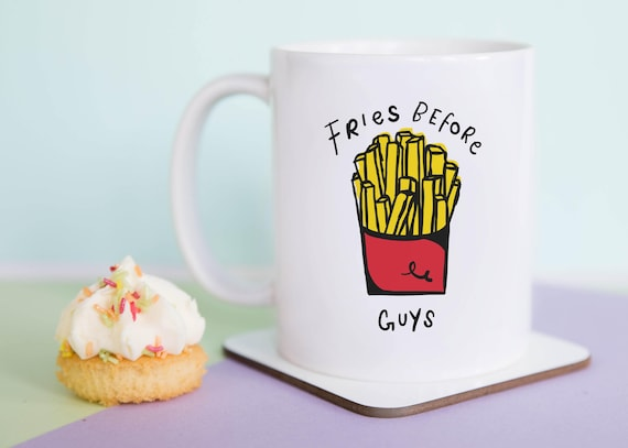 Fries Before Guys Mug (With Gift Box)