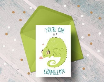 One in a Chameleon greetings card - pun - funny - cute - animal - valentines - thank you - birthday - anniversary