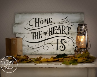 Home Wooden Sign - Home is where the heart is - Rustic Wooden Sign