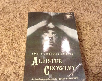The Confessions of Aleister Crowley. 1989 Edition.