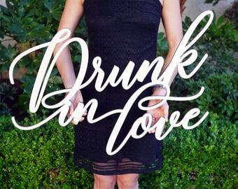 Drunk in Love Wedding Sign | Laser Cut Wooden Sign | Wedding Décor