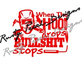 When The Hood Drops The Bullshit Stops Cutting File, Download, SVG, PNG, Studio, Studio3, Silhouette Cameo, Cricut, Instant Download.