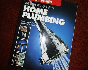 Black & Decker Complete Guide to Home Plumbing