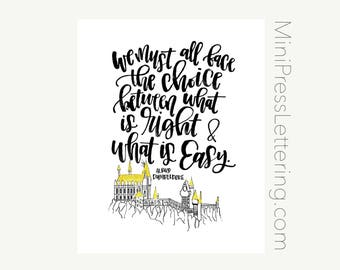 Instant Download - Harry Potter Quote Printable - We Must All Face the Choice between what is Right and what is Easy