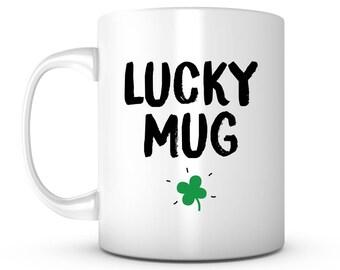 Lucky Mug, Shamrocks Coffee Mug,Funny St Patricks Day Mug, St Patricks Day Gifts, Irish Gifts
