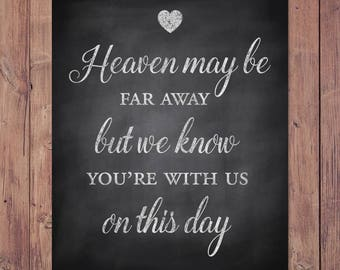 Rustic wedding memorial sign - heaven may be far away but we know you're with us on this day - PRINTABLE 8x10 - 5x7 - 4x6