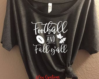 Football and Fall Y'all - Bella Canvas Slouchy Tee, Relaxed Fit Tee, Flowy Tank - football shirt, football lover tee, mom shirt, football