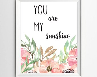 You are my sunshine nursery print quote print Nursery quote nursery wall decor nursery wall art inspirational quote Kids Wall Art