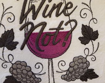 Embroidered Dish Towels - Wine Not?