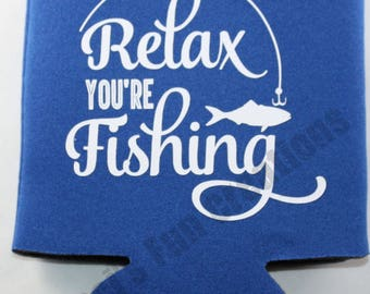 Relax You're Fishing  Can Cooler, Can Cooler,Funny Can Cooler,Beverage Holder,Drink Hugger, Fish, Fishing, Fisherman