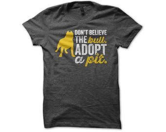 Pitbull Shirt - Don't Believe The Bull Adopt A Pit - Funny Pit Bull Dog Lover Animal Rescue T-Shirt