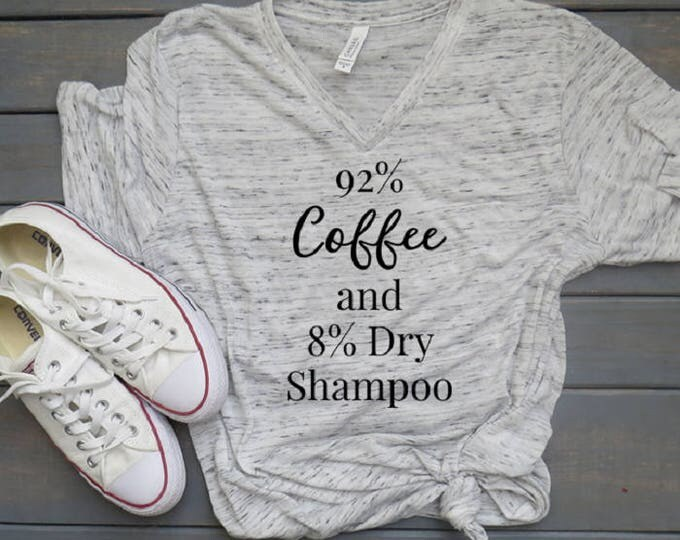 Coffee and Dry Shampoo Tee, Funny Women's Shirt, Funny Mom Shirt, Mama Tee, Gifts For Her, Momlife Tee