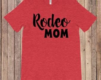 Rodeo Mom Shirt Barrel Racing roping Horse cowboy cowgirl