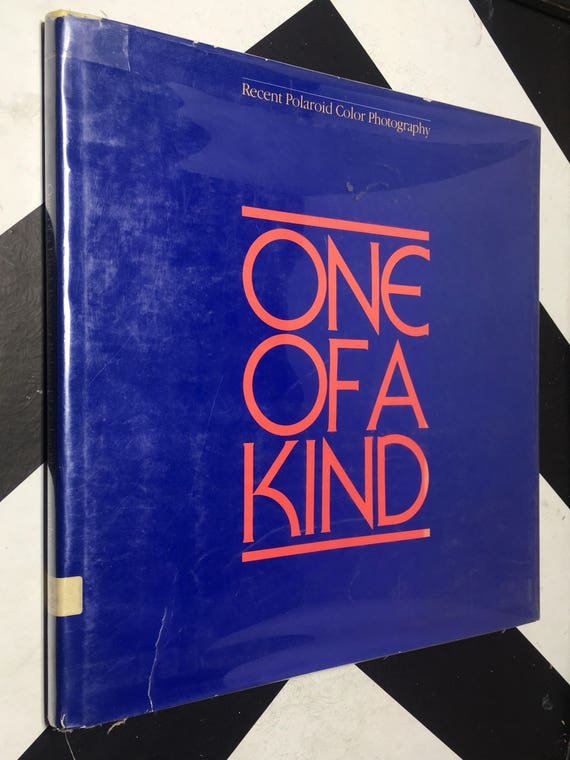 One of a Kind: Recent Polaroid Color Photography - Preface by Belinda Rathbone; Introductory Essay by Eugenia Parry Janis (Hardcover, 1978)