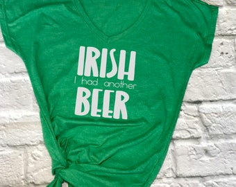 Irish I had another beer tshirt- st patricks day shirt- funny st pattys day shirt- funny st patricks day shirt- funny drinking shirt- womens